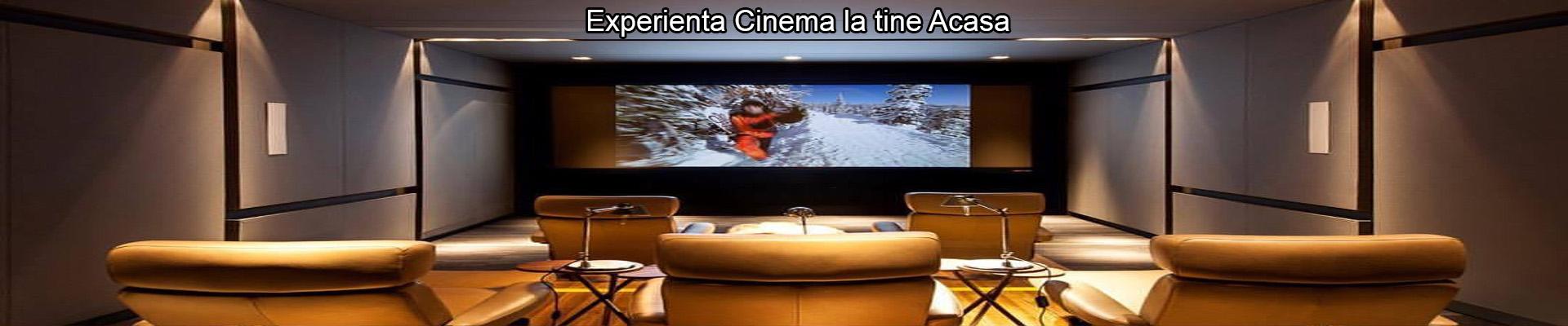Experienta Cinema la tine Acasa